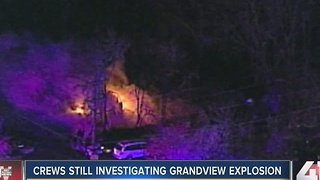 Crews still investigating Grandview explosion - Video