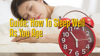 Guide: How To Sleep Well As You Age - Video