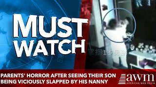 Parents' horror after seeing their son being viciously slapped by his nanny - Video