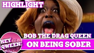 Hey Qween Highlight: Bob The Drag Queen on Being Sober - Video