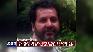 Authorities investigating stabbing at Bishop International Airport in Flint as act of terror - Video