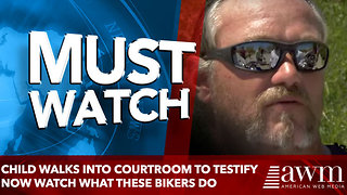 Child Walks Into Courtroom To Testify  Now Watch What These Bikers Do - Video