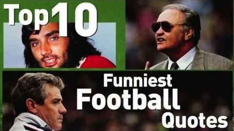 Top 10 Funniest Football Quotes