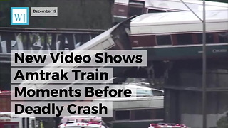 New Video Shows Amtrak Train Moments Before Deadly Crash