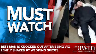 Best man is knocked out after being violently shaken by wedding guests - Video