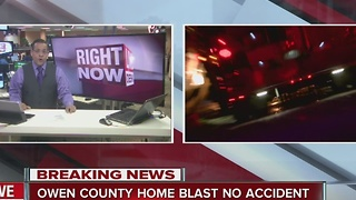 CALL 6: Owen County home explosion was no accident - Video