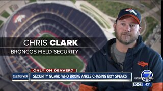 Broncos security guard who broke ankle chasing boy speaks