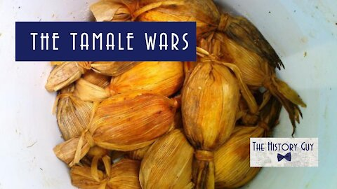 The Tamale Wars