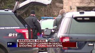 Troy police officer cleared in deadly shooting that killed 23-year-old man - Video