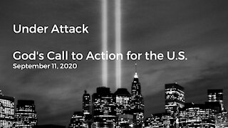 We Are Under Attack: God's Word for the U.S. September 11, 2020 (Video 3)