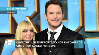 Unfaithfulness Reportedly Not The Cause Of Chris Pratt/Anna Faris Split - Video
