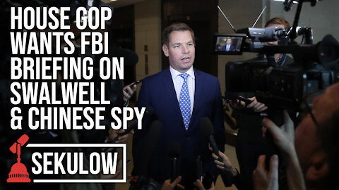 House GOP Wants FBI Briefing on Swalwell & Chinese Spy