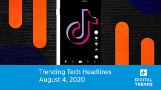 Trending Tech Headlines | 8.4.20 | Trump Gives TikTok September 15 Deadline