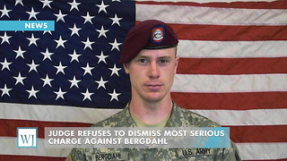 Judge Refuses To Dismiss Most Serious Charge Against Bergdahl - Video