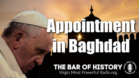 01 Mar 21, The Bar of History: Appointment in Baghdad