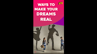 Top 4 Ways To Turn Your Dreams Into Reality *