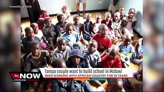 Tampa couple want to build school in Malawi - Video