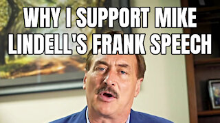 Why I Support Mike Lindell's Frank Speech