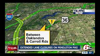 Extended lane closures on Pendleton Pike - Video