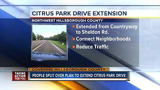 Neighbors divided on plan to extend Citrus Park Drive nearly three miles - Video