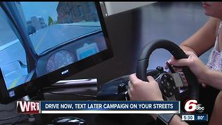 Drive now, text later campaign on your streets