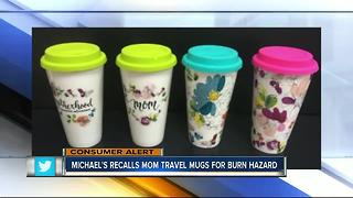Mom-themed travel mugs recalled by Michaels due to burn hazard - Video