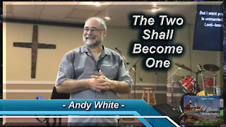 Andy White: The Two Shall Become One
