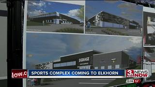 New sports complex to be built in Elkhorn - Video