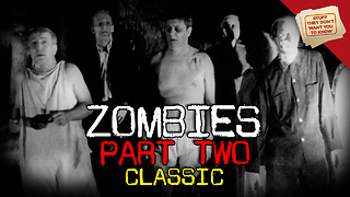 Stuff They Don't Want You to Know: Zombies: Part 2 - CLASSIC - Video