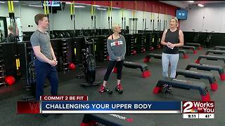 Commit 2 Be Fit: Challenging Your Upper Body - Video