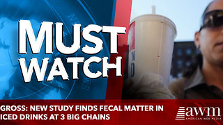 Gross: New study finds fecal contamination of iced drinks at 3 big chains - Video