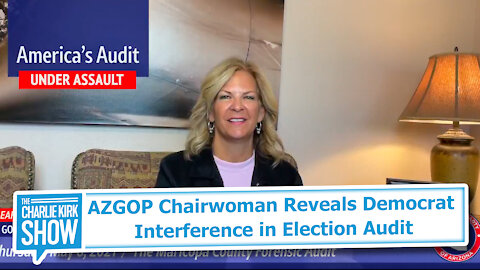 AZGOP Chairwoman Reveals Democrat Interference in Election Audit