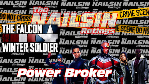 The Nailsin Ratings:The Falcon And Witner Soldier - Power Broker