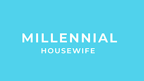 Honest Interview with a Millennial Housewife