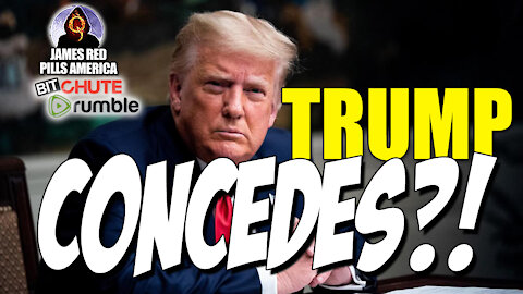 Trump Concedes...?! What Do YOU Think? New Message From President Trump