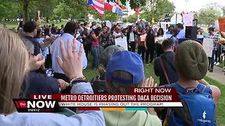 Metro Detroiters protesting DACA decision - Video