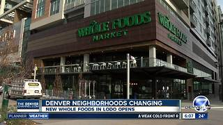 Whole Foods Union Station opens amid fast-paced development in Denver's LoDo neighborhood - Video