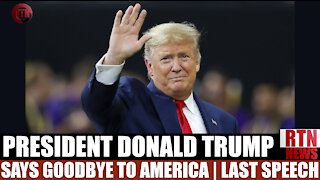 Trump says Farewell To America. Last Speech as President | RTN News