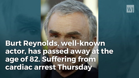 Breaking: Actor Burt Reynolds Dead at Age 82