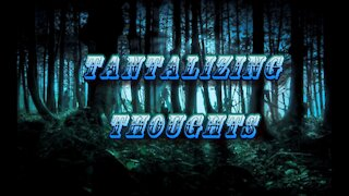 Tantalizing Thoughts