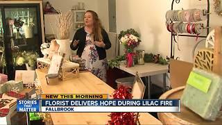 Fallbrook florist delivers hope during Lilac Fire devastation - Video