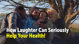 How Laughter Can Seriously Help Your Health! - Video