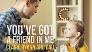Three-Year-Old Claire Ryann And Dad Perform 'You've Got A Friend In Me' - Video