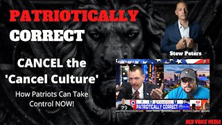 CANCEL the 'Cancel Culture' - How Patriots Can Take Control NOW!
