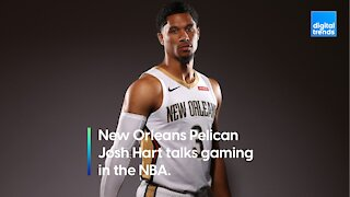Josh Hart of New Orleans Pelicans talks gaming in the NBA
