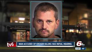 Man accused in deadly Kroger shooting goes before judge - Video