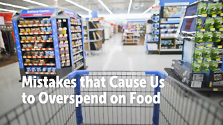 Mistakes that Cause Us to Overspend on Food - Video