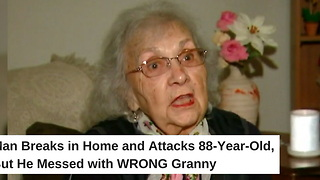 Man Breaks in Home and Attacks 88-Year-Old, But He Messed with Wrong Granny - Video