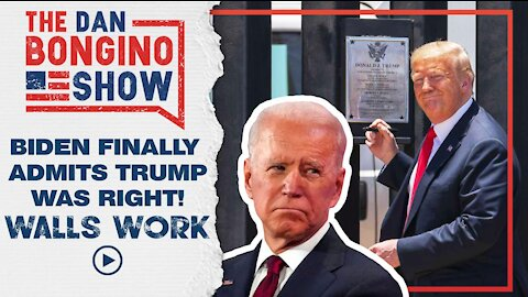 Biden Finally Admits Trump Was Right- Walls Work!