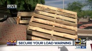 Tips for drivers to secure your load before hitting Valley roadways - Video
